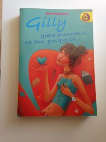 """""""Gilly grave amoureuse, 13 ans, presque 14..."""""""