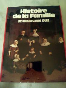HISTOIRE DE LA FAMILLE DES ORIGINES A NOS JOURS
