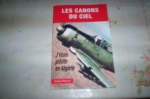 LIVRE LES CANONS DU CIEL pilote de combat guerre algerie
