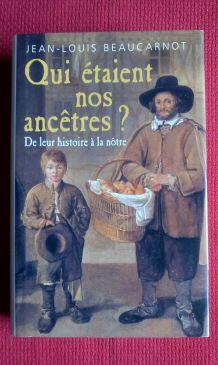 Qui étaient nos ancêtres ? Jean Louis Beaucarnot