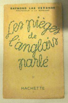 Les pièges de l'anglais parlé - Raymond las Vergnas- 1947