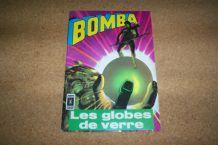 BDS BOMBA les globes de verre ed. aredit 1970