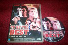 DVD TO BE THE BEST film combats arts martiaux