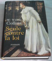 Seule Contre La Loi W. Wilkie Collins roman