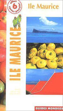 Livre Tourisme - Voyage Ile Maurice -Jean-Marie BoëIle - Mondeos- 9782847540772